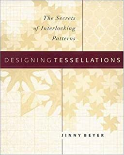 Designing Tessellations: The Secrets of Interlocking Patterns (QuiltDigest Press)