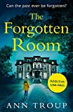 The Forgotten Room: A gripping, chilling thriller that will have you hooked (English Edition)