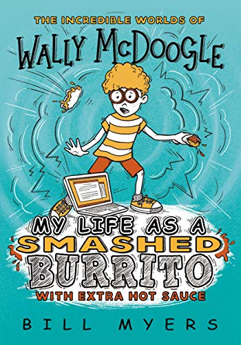My Life as a Smashed Burrito with Extra Hot Sauce (The Incredible Worlds of Wally McDoogle Book 1) (English Edition)