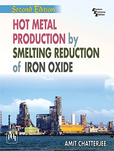 Hot Metal Production by Smelting Reduction of Iron Oxide (English Edition)
