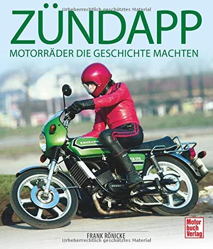 Zündapp: Motorräder, die Geschichte machten