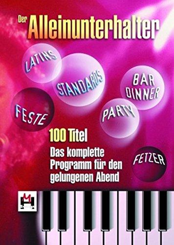 Der Alleinunterhalter - Das Komplette Programm Für Den Gelungenen Abend: Songbook für Gitarre, Gesang