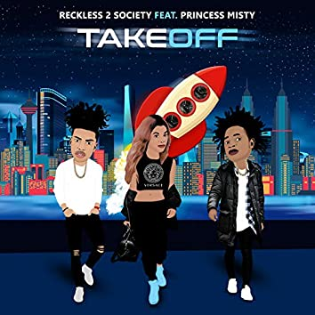 Takeoff (feat. Princess Misty)