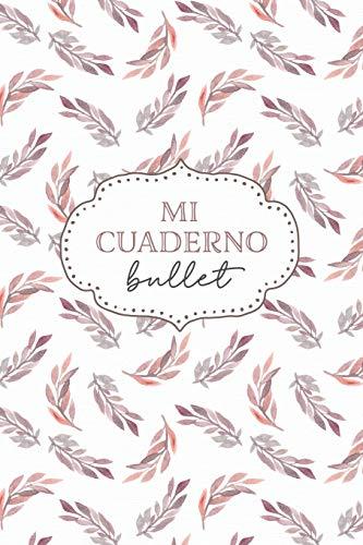 Mi Cuaderno Bullet: cuaderno 6x9 pulgadas bullet planner,...