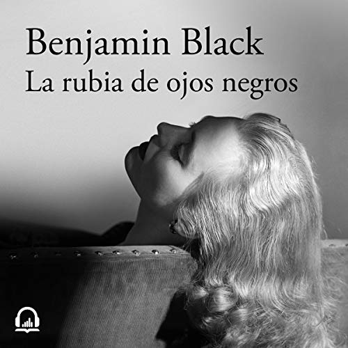 La rubia de ojos negros [The Black-Eyed Blonde] audiobook cover art