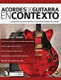 Acordes de guitarra en contexto: Construcción y aplicación (Teoría de la guitarra nº 2)