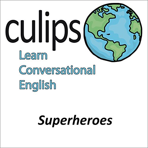 Superheroes (English Conversation) | Tsuyoshi Kaneshima