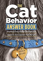 Image: The Cat Behavior Answer Book: Solutions to Every Problem You'll Ever Face; Answers to Every Question You'll Ever Ask, by Arden Moore (Author). Publisher: Storey Publishing, LLC (July 20, 2007)