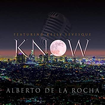 Know (feat. Kelly Levesque)