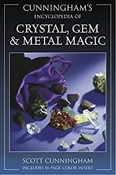 Cunningham's Encyclopedia of Crystal, Gem & Metal Magic (Cunningham's Encyclopedia Series Book 2) by [Scott Cunningham]