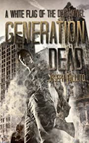 Generation Dead: A Zombie Apocalypse Novel