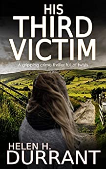 HIS THIRD VICTIM a gripping crime thriller full of twists (Detective Matt Brindle Book 1) by [HELEN H. DURRANT]
