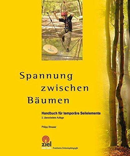 Spannung zwischen Bäumen: Handbuch für temporäre Seilelemente