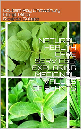 NATURAL HEALTH CARE SERVICES: EXPLORING MEDICINAL VALUES OF PLANTS (English Edition)