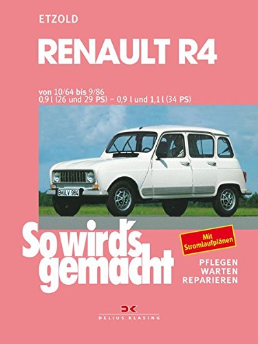 Renault R4 10/1962 bid 9/1986: So wird's gemacht - Band 62 (Print on demand)