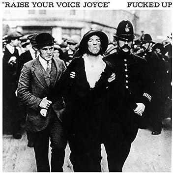 Raise Your Voice Joyce / Taken