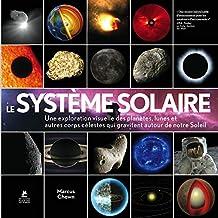 Le système solaire - Une exploration visuelle des planètes, des lunes et des autres corps célestes (Carrés de Sciences)