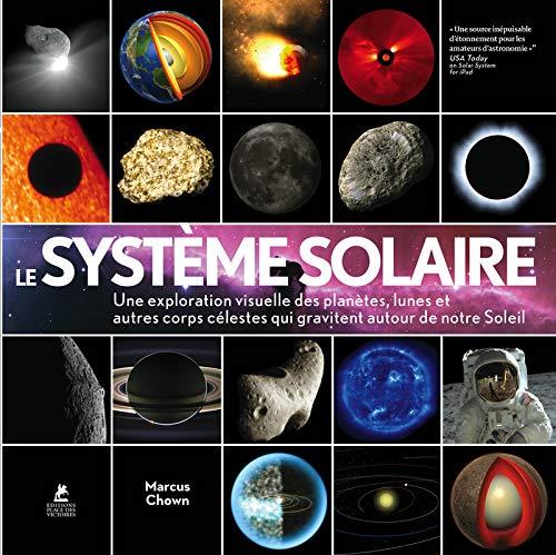 Le système solaire - Une exploration visuelle des planètes, des lunes et des autres corps célestes