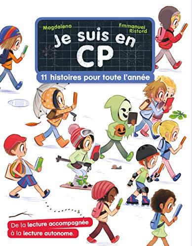 Je suis en CP : 11 histoires pour toute l'année: Je suis en CP : 10 histoires pour toute l'ann