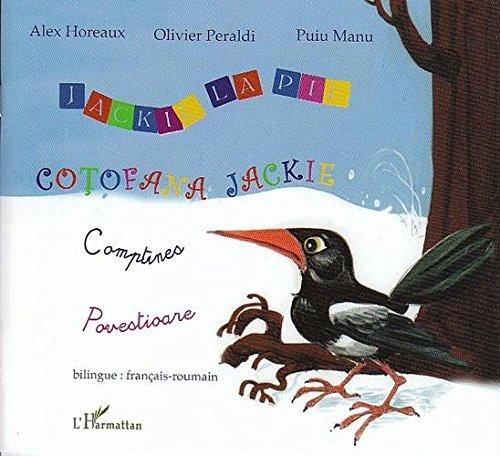 Jackie la pie, Comptines : Cotofana Jackie, Povestioare, Edition bilingue français-roumain