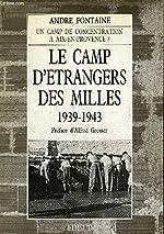 Le camp d'étrangers des milles / 1939-1943, aix-en-provence d'André Fontaine