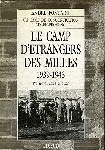 Le camp d'étrangers des milles / 1939-1943, aix-en-provence