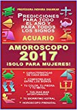 AMOROSCOPO 2017 - ACUARIO - PROFESORA INDHIRA SHANKAR: PROFESORA INDHIRA SHANKAR - AMOROSCOPO 2017 - ¡SOLO PARA MUJERES! (COLECCION ESOTERIKA ASTRAL nº 11)