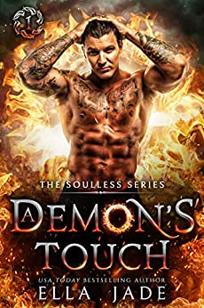 A Demon's Touch (The Soulless Series Book 1) by [Ella Jade]