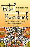 Bibelkochbuch: Koch- und Lesebuch zum Alten und Neuen Testament (German Edition)