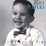 All Things in Time - Bill Meyers