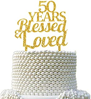 Anniversary Cake Topper - 50 Years Blessed Loved Gold Bling Bling Cake Topper