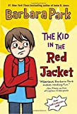 The Kid in the Red Jacket by Barbara Park (1988-08-12)