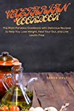 Vegetarian Cookbook: The Plant Paradox Cookbook with Delicious Recipes to Help You Lose Weight, Heal Your Gut, and Live Lectin-Free