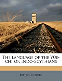 The language of the Yüe-chi or Indo-Scythians