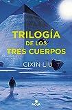 Trilogía de los Tres Cuerpos: Pack con: El problema de los tres cuerpos | El bosque oscuro | El fin de la muerte