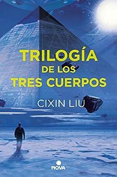 Trilogía de los Tres Cuerpos: Pack con: El problema de los tres cuerpos   El bosque oscuro   El fin de la muerte de [Cixin Liu]