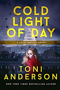 Cold Light of Day (Cold Justice Book 3) by [Toni Anderson]
