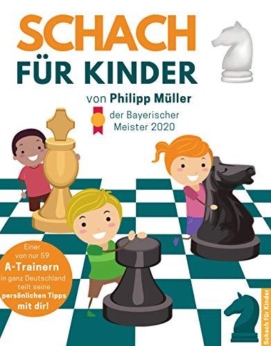Schach für Kinder: Das große Schachbuch für Kinder mit allen Grundlagen, Taktikmotiven & Strategien - spielend schach lernen inkl. gratis Online Schachspiel Training für Kinder