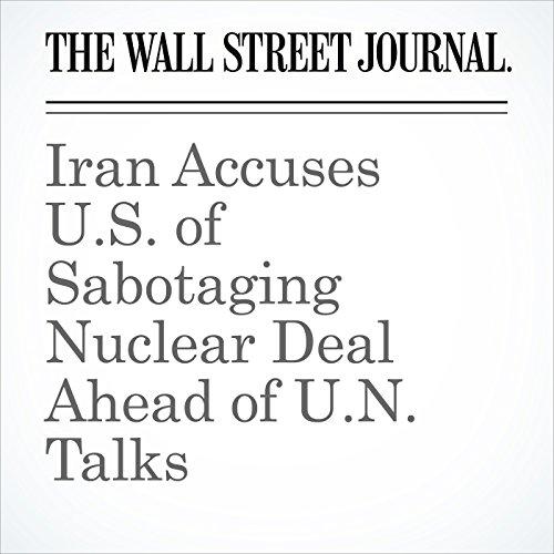 Iran Accuses U.S. of Sabotaging Nuclear Deal Ahead of U.N. Talks copertina