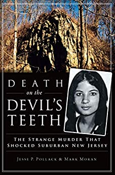 Death on the Devil's Teeth: The Strange Murder That Shocked Suburban New Jersey (True Crime) by [Jesse P. Pollack, Mark Moran]