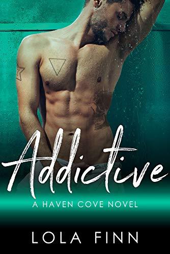 Addictive (Haven Cove) by [Lola Finn]