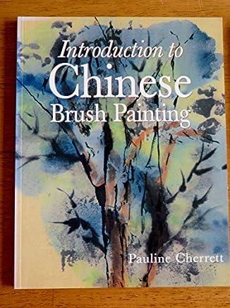 Introduction to Chinese Brush Painting by Pauline Cherrett (editor) (2002-08-02)
