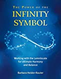 The Power of the Infinity Symbol: Working with the Lemniscate for Ultimate Harmony and Balance (English Edition)