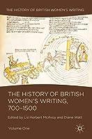 The History of British Women's Writing, 700-1500: Volume One