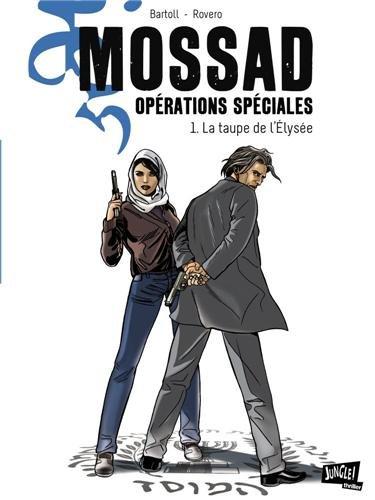 Mossad Opérations spéciales, Tome 1 : La taupe de l'Elysée