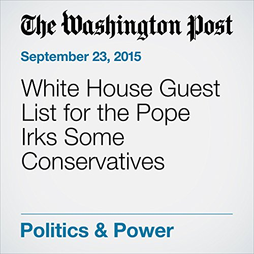 White House Guest List for the Pope Irks Some Conservatives audiobook cover art