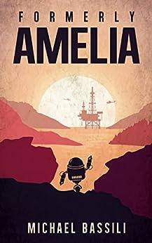 [Michael Bassili]のFormerly, Amelia (English Edition)