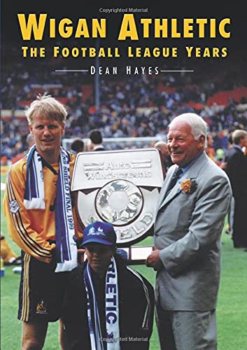 Wigan Athletic: The Football League Years(Britain in Old Photographs)
