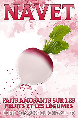 Navet: Faits amusants sur les fruits et les légumes #32 (French Edition)