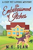 An Embarrassment of Itches: An Animal Lovers Cozy Mystery